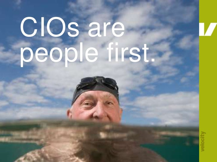 CIOs are people first.<br />