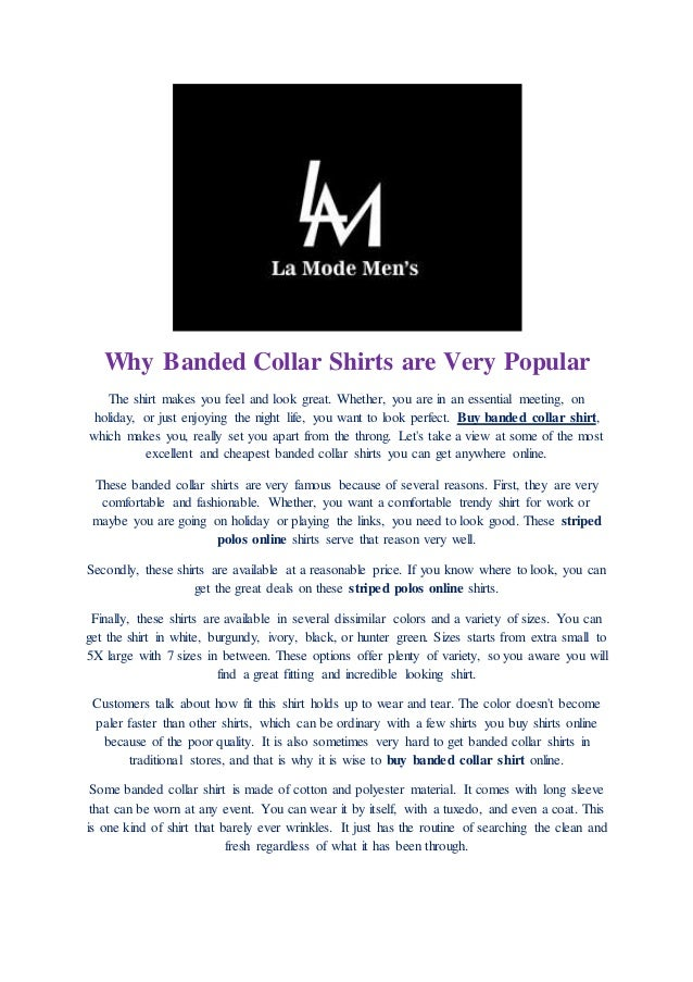 Why Banded Collar Shirts are Very Popular The shirt makes you feel and look great. Whether, you are in an essential meetin...