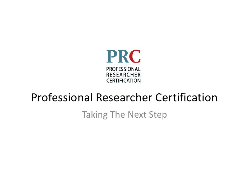Professional Researcher Certification          Taking The Next Step