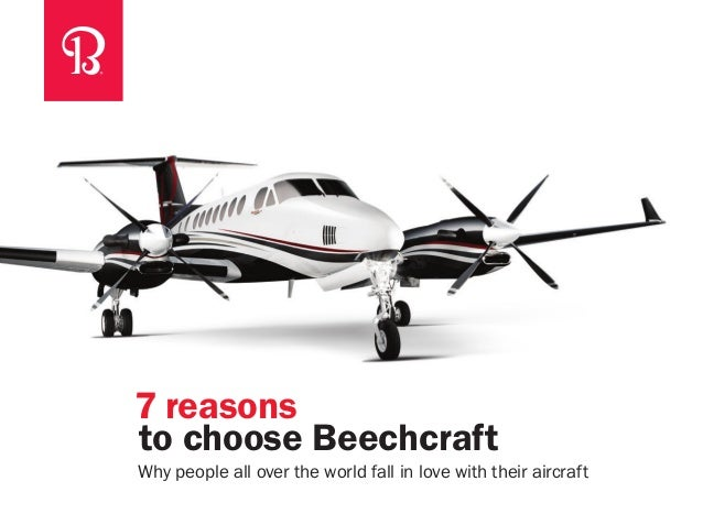 7 reasons to choose Beechcraft Why people all over the world fall in love with their aircraft