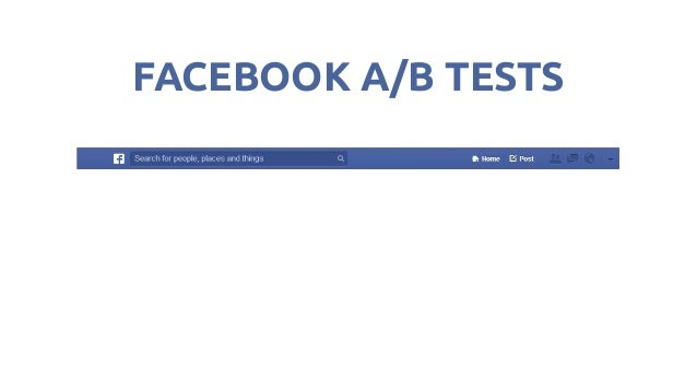 FACEBOOK A/B TESTS