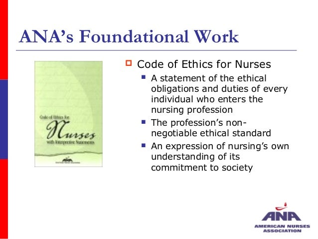 ana code of ethics provision one Calling all nurses (ana), the code of ethics we will introduce you to the 9 provisions within the code for nursing ethics as defined by the ana: provision 1.