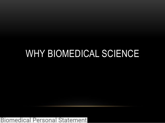 WHY BIOMEDICAL SCIENCE