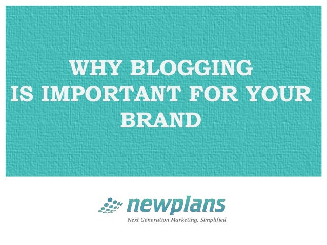 WHY BLOGGINGIS IMPORTANT FOR YOUR        BRAND