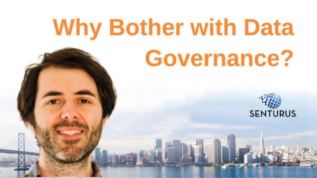 Why Bother with Data Governance? 1
