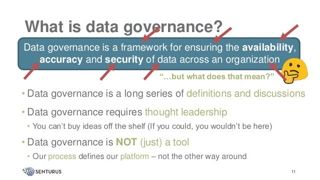 What is data governance? Data governance is a framework for ensuring the availability, accuracy and security of data acros...