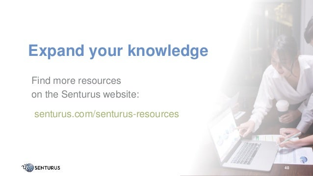 Expand your knowledge 40 Find more resources on the Senturus website: senturus.com/senturus-resources