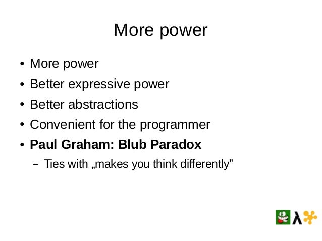 the blub paradox essay What is paul graham's best essay my favorite one is beating the averages which introduced the blub paradox as a way to think about programming languages.