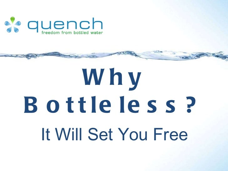 Why Bottleless? It Will Set You Free