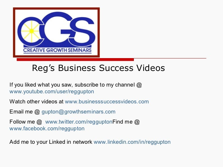 Reg's Business Success Videos If you liked what you saw, subscribe to my channel @  www.youtube.com/user/reggupton Watch o...
