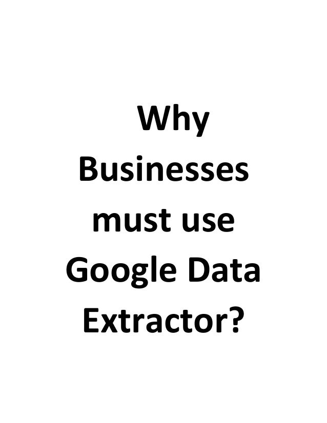 Why businesses must use the google data extractor