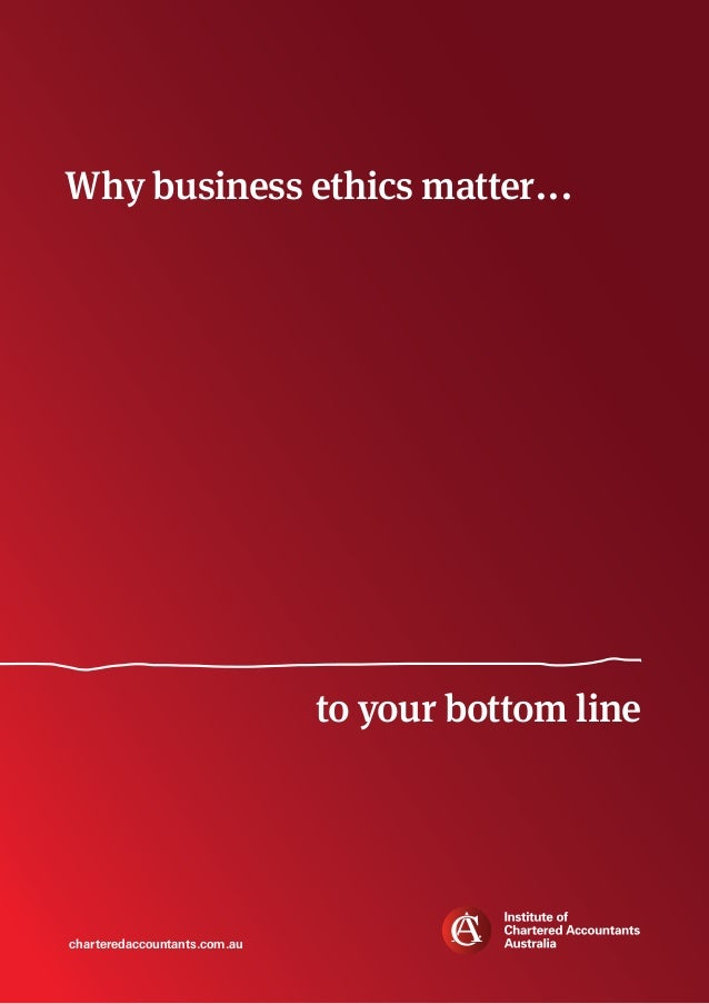Why business ethics matter...  to your bottom line  charteredaccountants.com.au