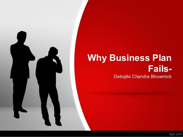 Why Business Plan Fails- Debojite Chandra Bhowmick