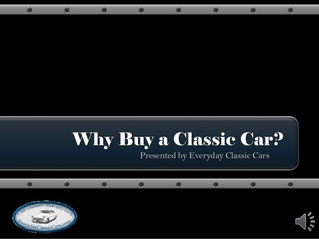 Why Buy a Classic Car? Presented by Everyday Classic Cars