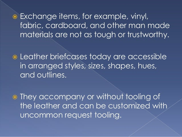  Today's plans and solidness make leather briefcases an extraordinary alternative for everybody who needs to transport pa...