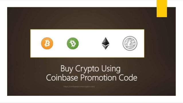 Why Buy Bitcoin Using Coinbase Promo Coupon Code in 2018