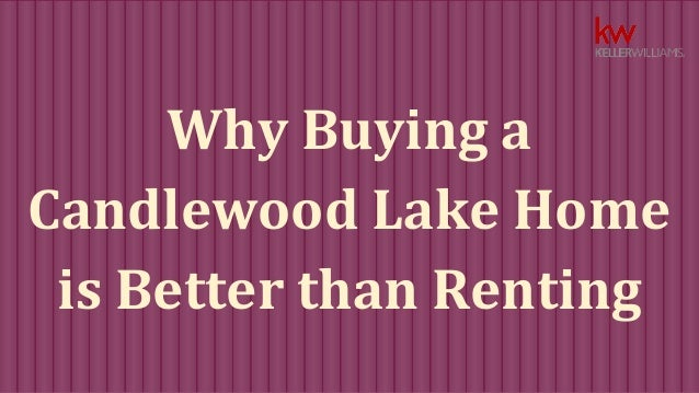 Why Buying a  Candlewood Lake Home  is Better than Renting