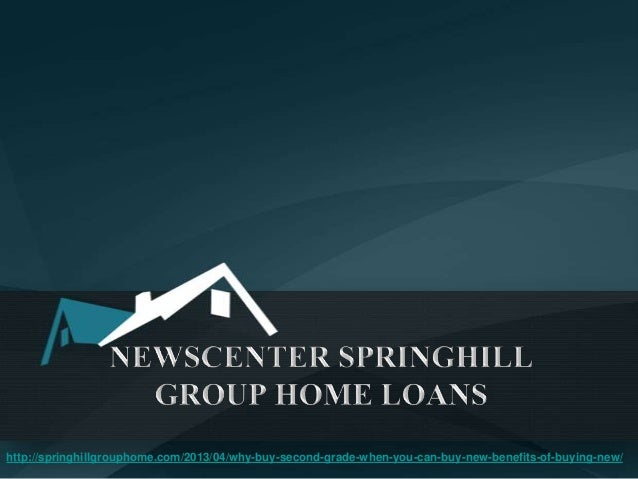 http://springhillgrouphome.com/2013/04/why-buy-second-grade-when-you-can-buy-new-benefits-of-buying-new/