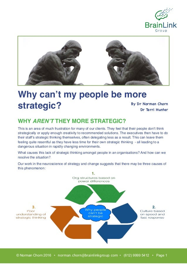 Why can't my people be more strategic? WHY AREN'T THEY MORE STRATEGIC? This is an area of much frustration for many of our...