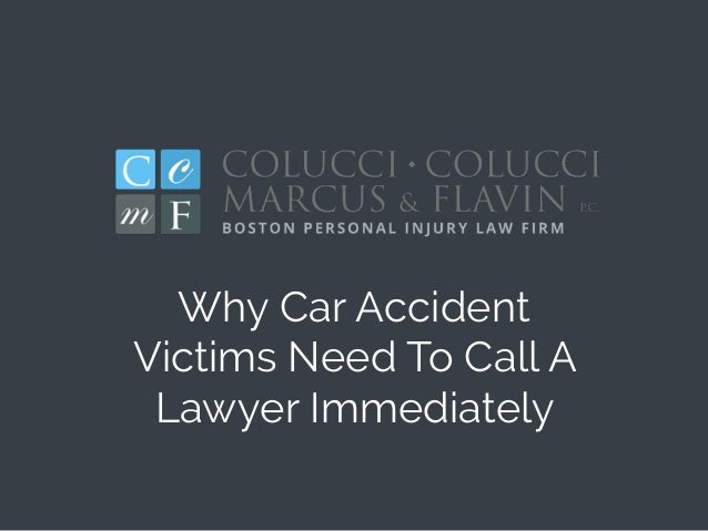 Why Car Accident Victims Need To Call A Lawyer Immediately