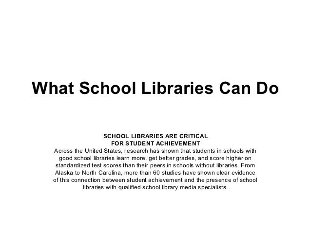 What School Libraries Can Do                       SCHOOL LIBRARIES ARE CRITICAL                          FOR STUDENT ACHI...
