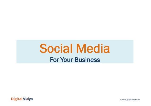 www.digitalvidya.com Social Media For Your Business