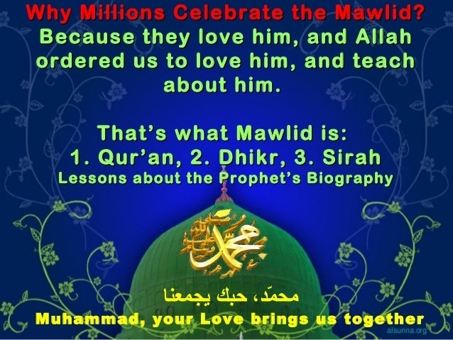 Why Millions Celebrate the Mawlid? Because they love him, and Allah ordered us to love him, and teach about him. That's wh...