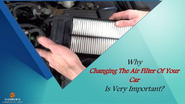 Why Changing The Air Filter Of Your Car Is Very Important?