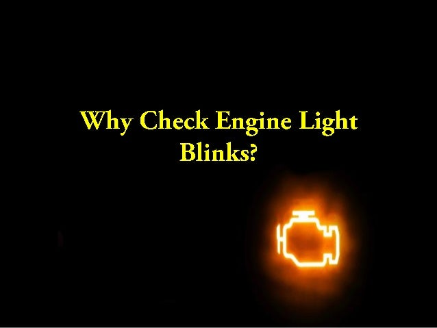 Check Engine Light Flashing >> Why Check Engine Light Blinks