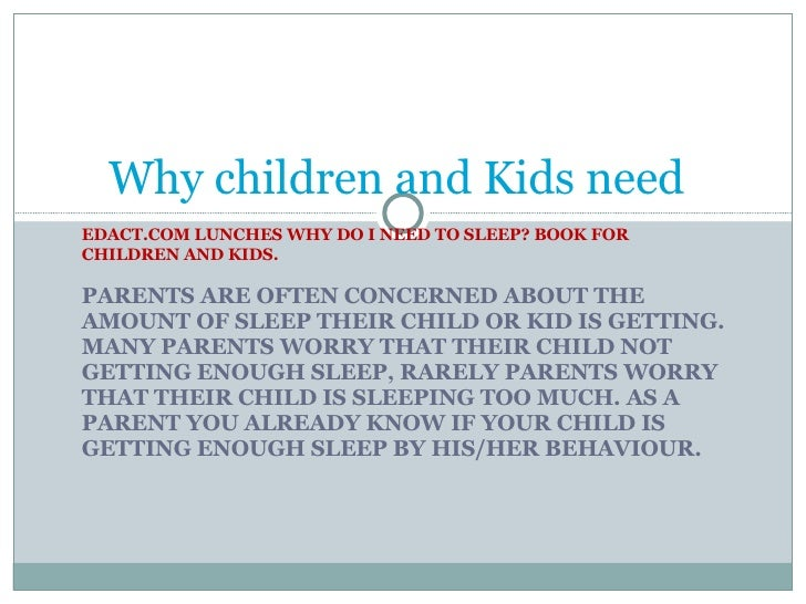 EDACT.COM LUNCHES WHY DO I NEED TO SLEEP? BOOK FOR CHILDREN AND KIDS. PARENTS ARE OFTEN CONCERNED ABOUT THE AMOUNT OF SLEE...
