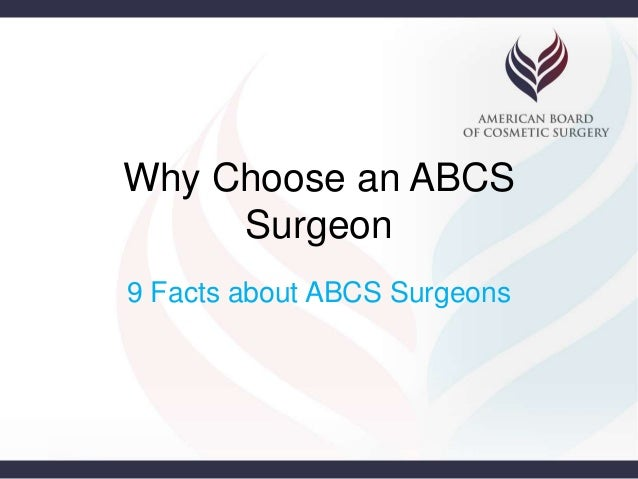 Why Choose an ABCS  Surgeon  9 Facts about ABCS Surgeons