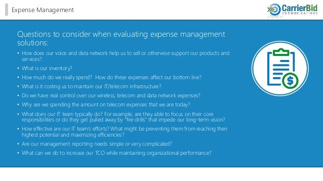 Expense Management Questions to consider when evaluating expense management solutions: • How does our voice and data netwo...