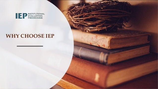 WHY CHOOSE IEP