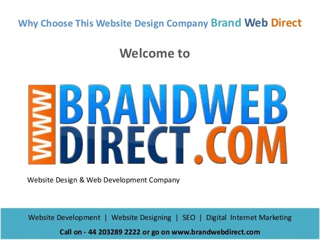 Why Choose This Website Design Company Brand Web Direct  Welcome to  Website Design & Web Development Company  Website Dev...