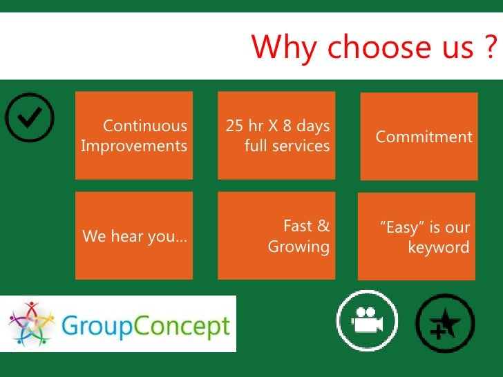 Why choose us ?  Continuous   25 hr X 8 days                                 CommitmentImprovements     full services     ...