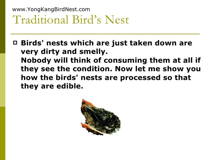 Traditional Bird's Nest <ul><li>Birds' nests which are just taken down are very dirty and smelly. Nobody will think of con...