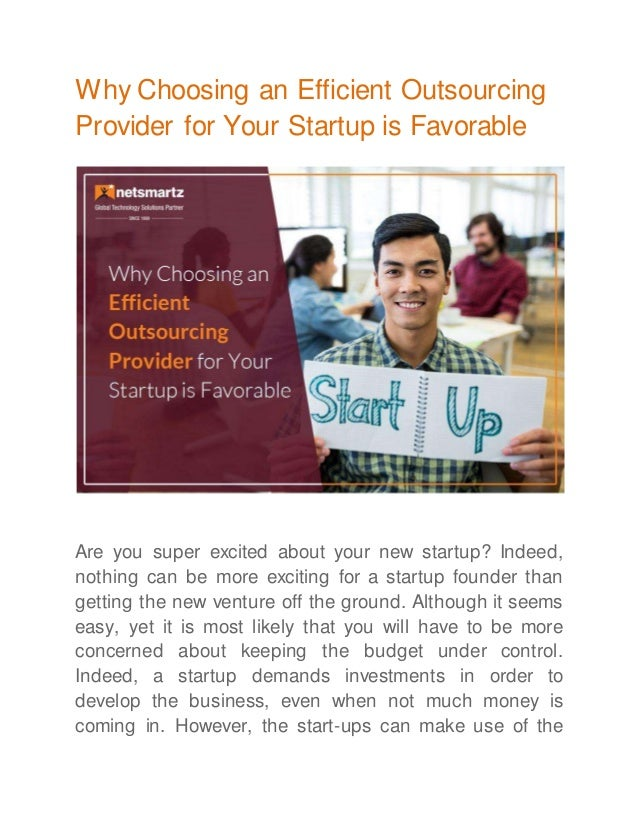 Why Choosing an Efficient Outsourcing Provider for Your Startup is Favorable Are you super excited about your new startup?...