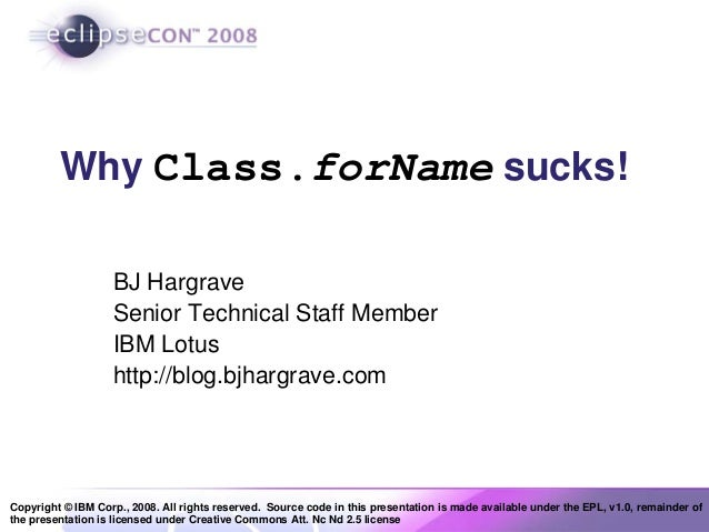 Copyright © IBM Corp., 2008. All rights reserved. Source code in this presentation is made available under the EPL, v1.0, ...