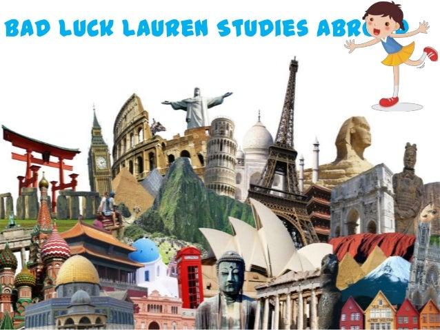 Bad Luck Lauren Studies Abroad
