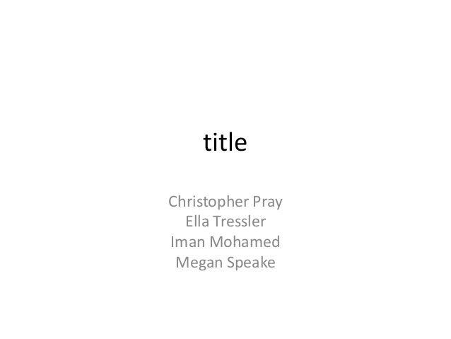 title Christopher Pray Ella Tressler Iman Mohamed Megan Speake
