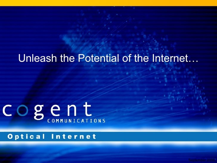 Unleash the Potential of the Internet… September 2008