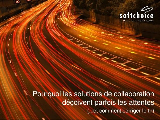 Pourquoi les solutions de collaboration déçoivent parfois les attentes (...et comment corriger le tir)