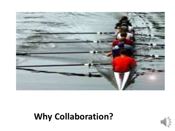 Why Collaboration?