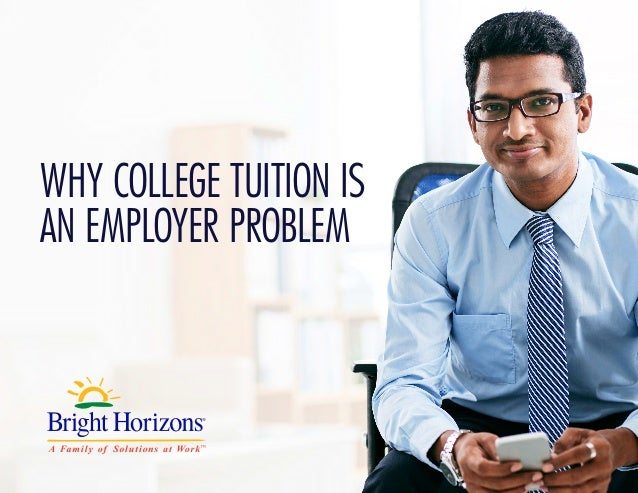 WHY COLLEGE TUITION IS AN EMPLOYER PROBLEM