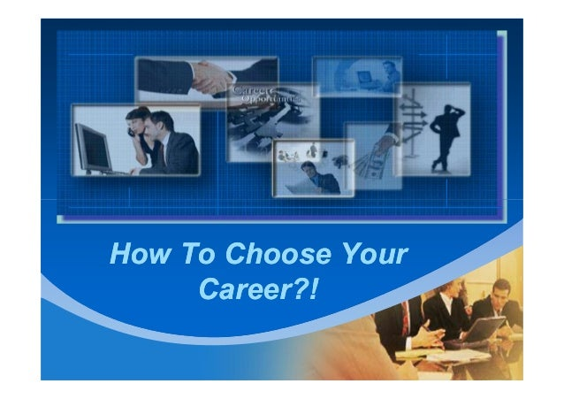 CompanyLOGO   How To Choose Your        Career?!