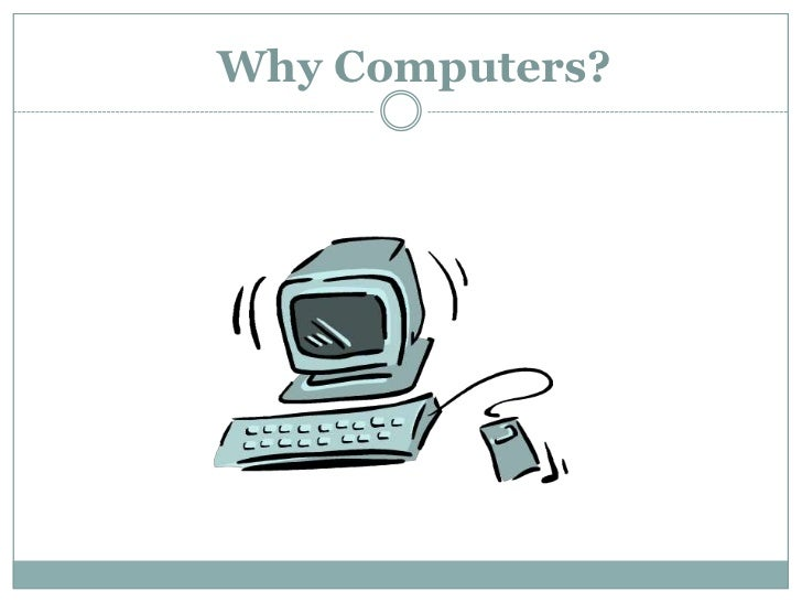 Why Computers?<br />