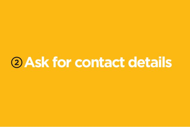 2 Ask for contact details