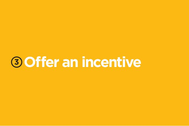 3 Offer an incentive