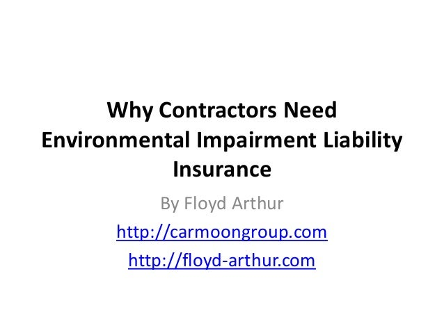 Why Contractors Need Environmental Impairment Liability Insurance On Aug. 5, 2015, workers with the Environmental Protecti...