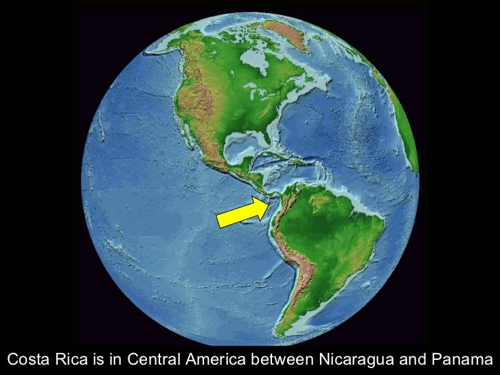 Costa Rica is in Central America between Nicaragua and Panama